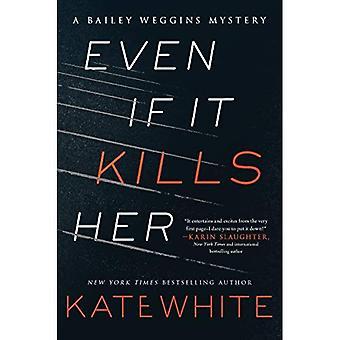 Incluso si le mata: un misterio de Weggins Bailey (Bailey Weggins misterio)