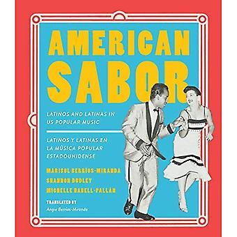 American Sabor: Latinos and� Latinas in Us Popular Music / Latinos y Latinas En La Musica Popular Estadounidense