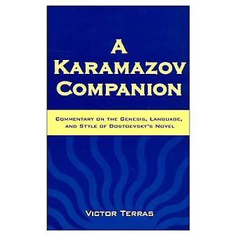 Karamazov Companion: Kommentar på Genesis, språk och stil av Dostojevskijs roman