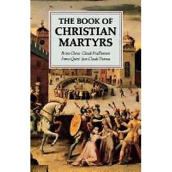 The Book of Christian Martyrs by Chenu & Bruno