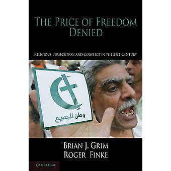 自由の代償 TwentyFirst 世紀グリム ・ ブライアン j. での宗教的迫害や紛争の拒否