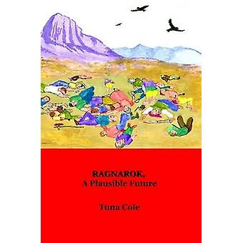 Ragnarok a Plausible Future by Cole & Tuna