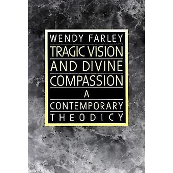 La Vision tragique et la Compassion Divine Farley