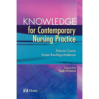 Knowledge for Contemporary Nursing Practice by Cronin & Patricia
