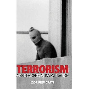 Terrorisme en filosofisk undersøgelse af Primoratz & Igor