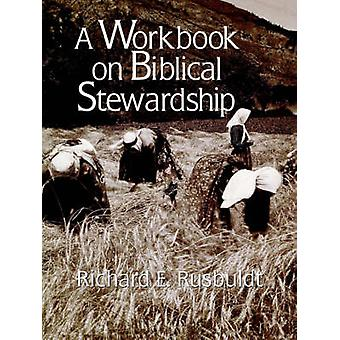 A Workbook on Biblical Stewardship by Rusbuldt & Richard E.