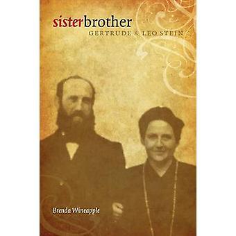 Syster bror Gertrude och Leo Stein av Wineapple & Brenda