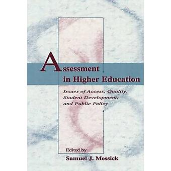 Assessment in Higher Education Issues of Access Quality Student Development and Public Policy by Messick