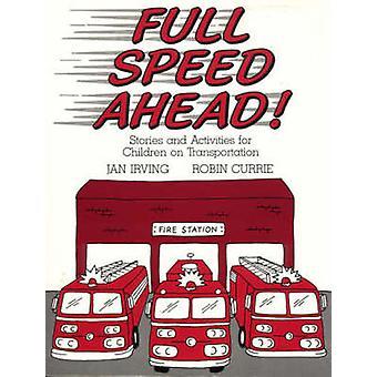 Volle snelheid vooruit verhalen en activiteiten voor kinderen op vervoer door Irving & Jan