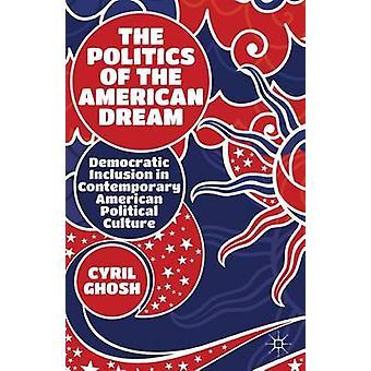 Politikken, amerikanske drøm demokratisk inddragelse i moderne amerikansk politisk kultur af Ghosh & Cyril