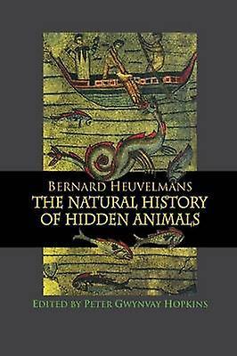 Natural History Of Hidden Animals by Heuvelhommes & Bernard