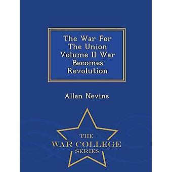 Der Krieg für die Union Volume II Krieg wird Revolution War College-Serie von Nevins & Allan