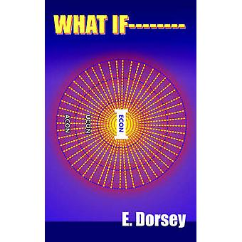WHAT IF by Dorsey & E.