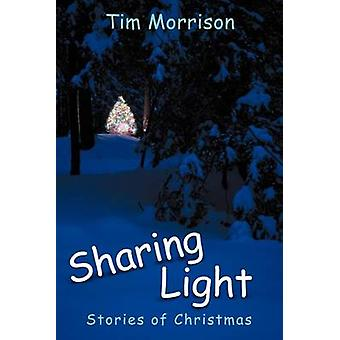 Sharing Light Stories of Christmas by Morrison & Tim