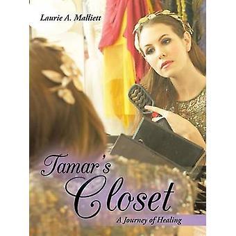 Tamars garderob en resa av läkning av Malliett & Laurie en.