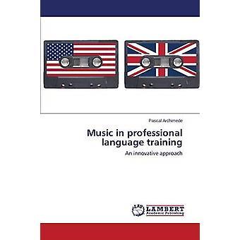 Musik i professionell språkutbildning av Archimede Pascal