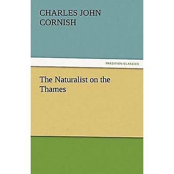 Naturalistiska på Themsen av Cornish & C. J.