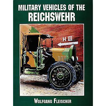 Militärische Fahrzeuge der Reichswehr von Wolfgang Fleischer - 978076430