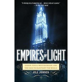Empires of Light - Edison - Tesla - Westinghouse - and the Race to Ele