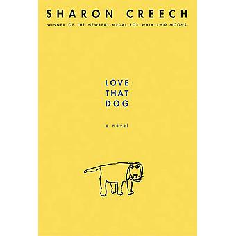 Love That Dog by S Creech - Sharon Creech - 9780613617154 Book