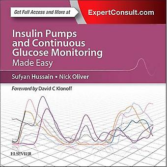 Insulin Pumps and Continuous Glucose Monitoring Made Easy by S. Sufya