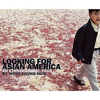 Looking for Asian America - An Ethnocentric Tour by Wing Young Huie by