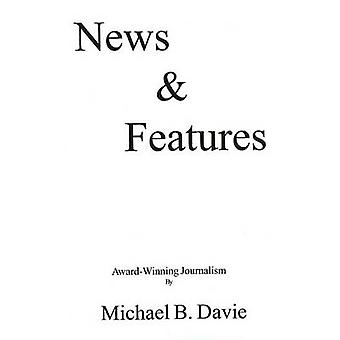 News and Features by Michael B. Davie - 9780973195682 Book