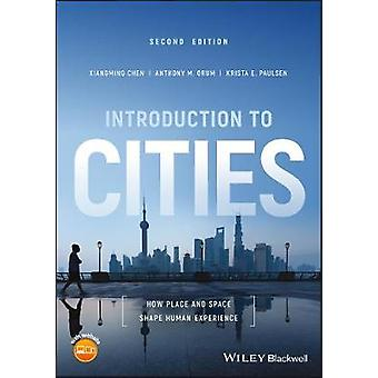 Introduction to Cities - How Place and Space Shape Human Experience by