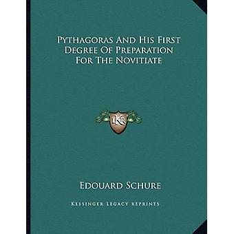 Pythagoras and His First Degree of Preparation for the Novitiate by E