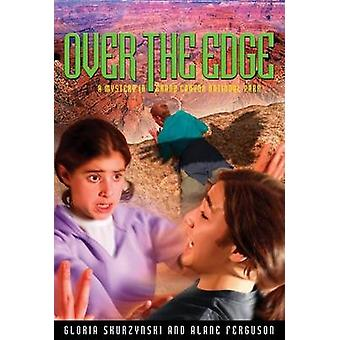 Over the Edge - A Mystery in Grand Canyon National Park by Gloria Skur