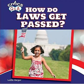 How Do Laws Get Passed? by Leslie Harper - 9781448874361 Book