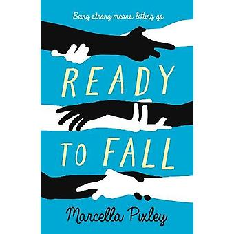 Ready to Fall by Marcella Pixley - 9781782691518 Book