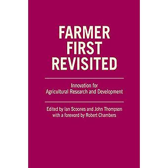 Farmer First Revisited - Innovation for Agricultural Research and Deve