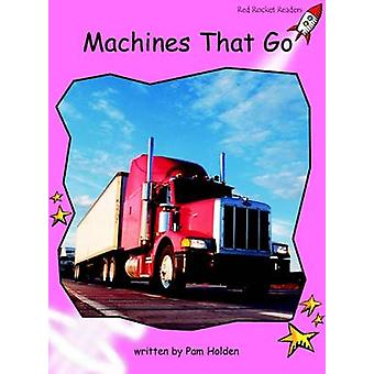 Machines That Go - Pre-reading (International edition) by Pam Holden -