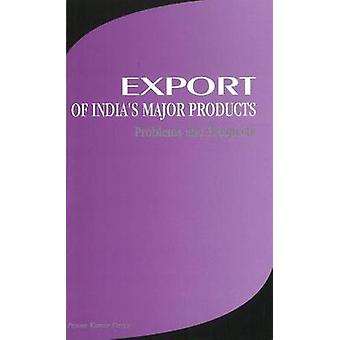 Export of India's Major Products - Problems & Prospects by Pawan Kumar