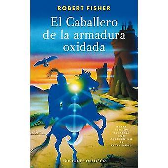 El Caballero de la Armadura Oxidada by Robert Fisher - 9788497772303