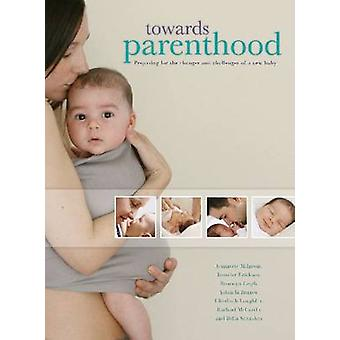 Towards Parenthood - Preparing for the Changes and Challenges of a New