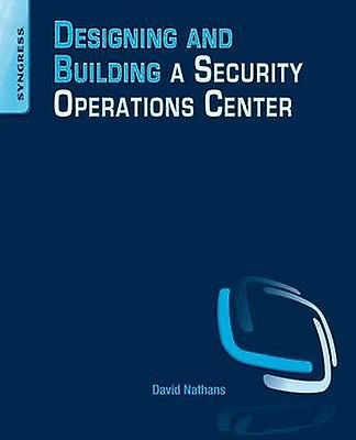 Designing and Building Security Operations Center by David Nathans -