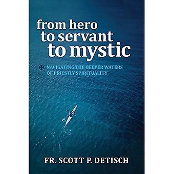 Från hjälte till tjänare till Mystic: navigera djupare vatten Priestly andlighet