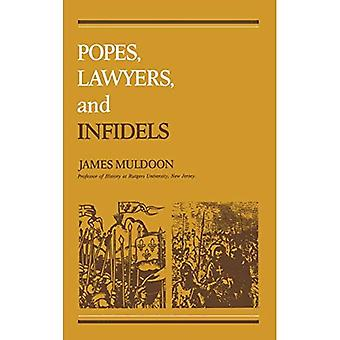 Popes, Lawyers, and Infidels: The Church and the Non-Christian World, 1250-1550