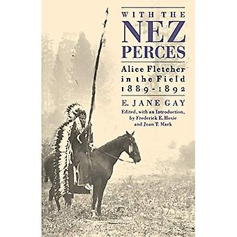 With the Nez Perces: Alice Fletcher in the Field, 1889-92