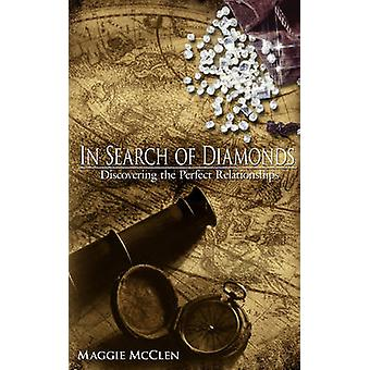 In Search of Diamonds Discovering the Perfect Relationships by McClen & Maggie