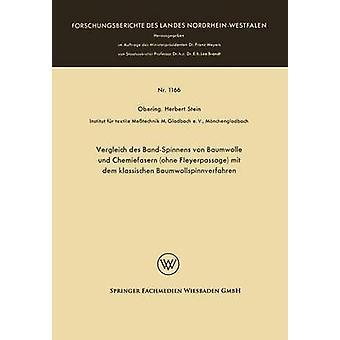Vergleich des BandSpinnens von Baumwolle und Chemiefasern ohne Fleyerpassage mit dem klassischen Baumwollspinnverfahren by Stein & Herbert
